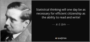quote-statistical-thinking-will-one-day-be-as-necessary-for-efficient-citizenship-as-the-ability-h-g-wells-68-55-42